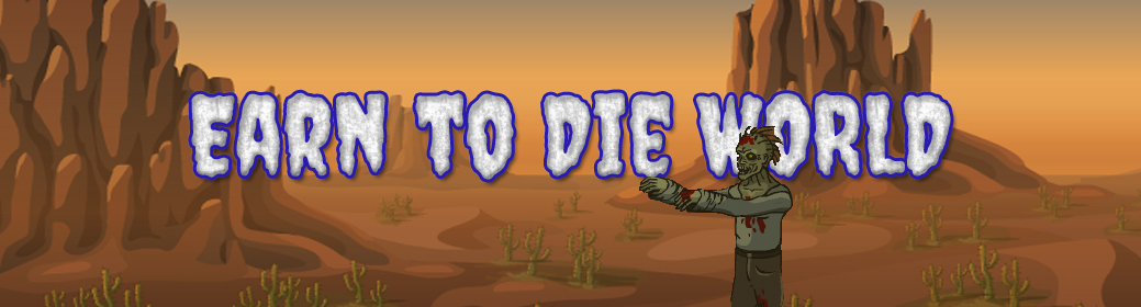 Earn to Die World